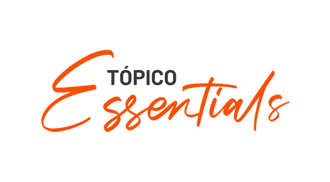 Tópico Essentials